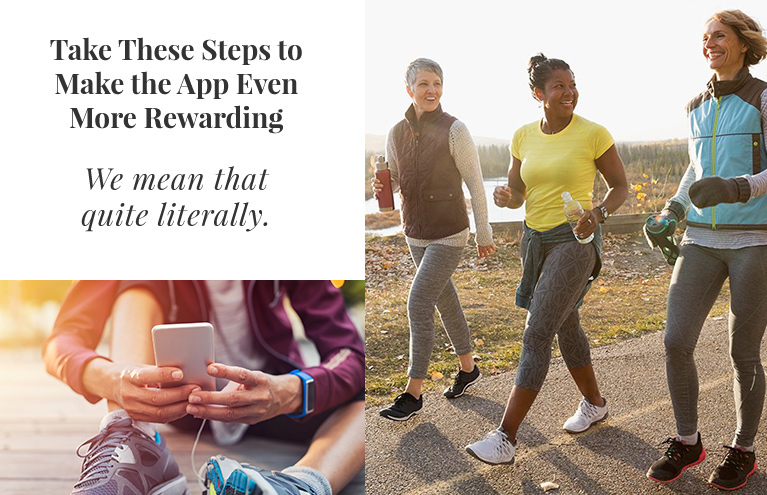 Take These Steps to Make the App Even More Rewarding - We mean that quite literally.