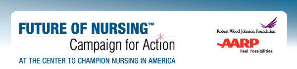 Future of Nursing - Campaign for Action - At the Center to Champion Nursing in America
